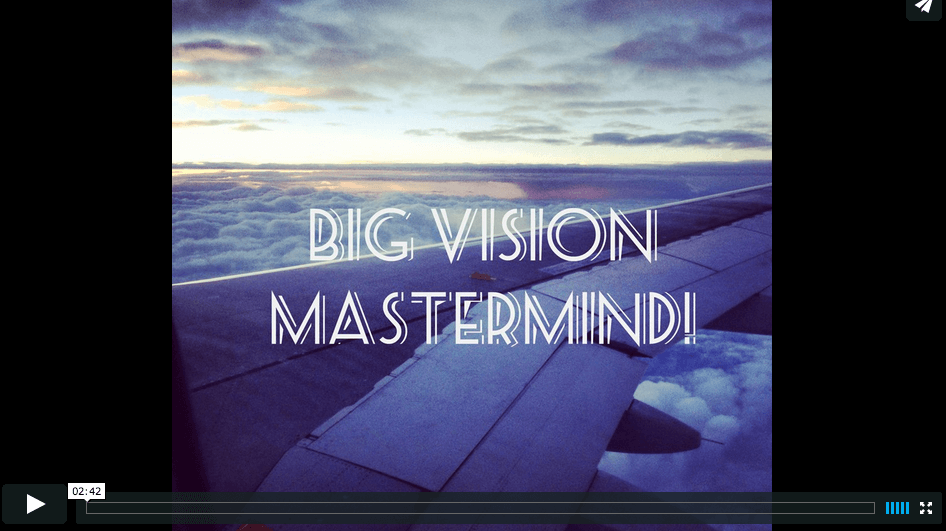 Watch and get excited about your big vision!